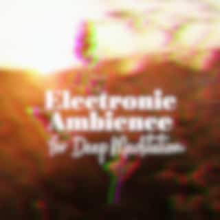 Electronic Ambience for Deep Meditation