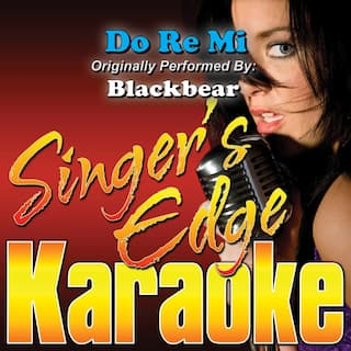 Do Re Mi (Originally Performed by Blackbear) [Karaoke Version]
