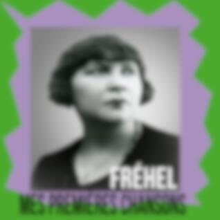 Fréhel / Mes Premières Chansons