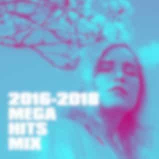 2016-2018 Mega Hits Mix
