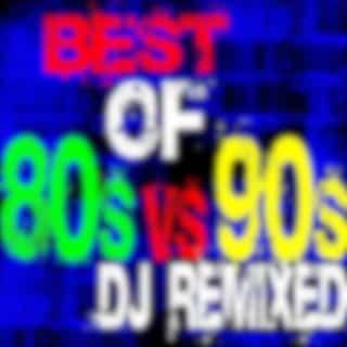 Best of 80s vs 90s DJ Remixed