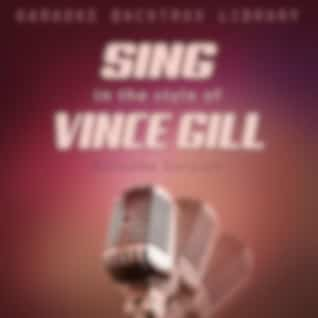 Sing in the Style of Vince Gill (Karaoke Version)