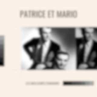 Patrice et mario - les meilleures chansons