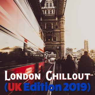 London Chillout (UK Edition 2019)