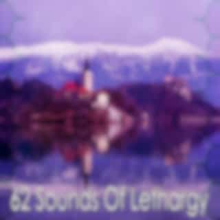 62 Sounds of Lethargy