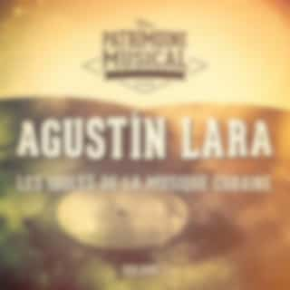 Les Idoles de la Musique Cubaine: Agustín Lara, Vol. 1