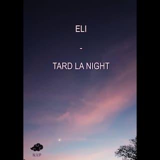 Tard la night