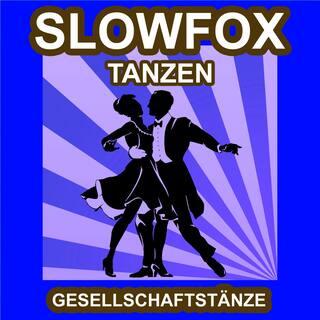 Slowfox Tanzen - Gesellschaftstänze - Die Schönsten Musik