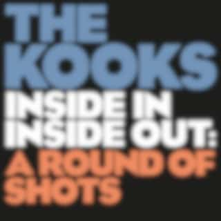 Inside In / Inside Out: A Round Of Shots