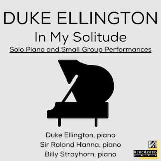 In My Solitude: Solo Piano and Small Group Performances