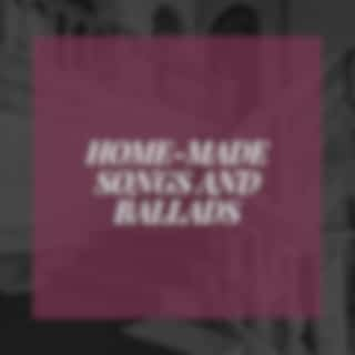 Home-Made Songs and Ballads