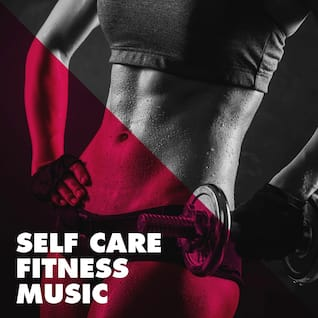 Self Care Fitness Music