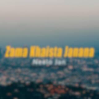 Zama Khaista Janana