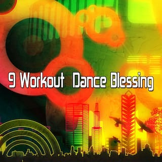 9 Workout Dance Blessing