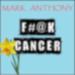 F#@k Cancer