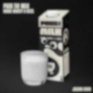 Pour the Milk (Joshwa Remix)