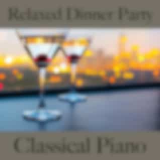 Relaxed dinner party: classical piano - les meilleurs sons pour la relaxation