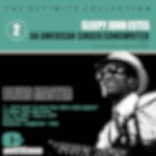 Sleepy John Estes; Singer-Songwriter, Volume 2: Blues Master
