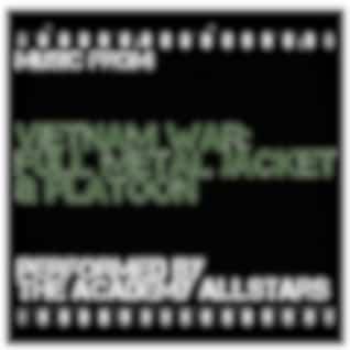 Vietnam War: Full Metal Jacket & Platoon
