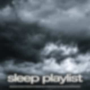 Sleep Playlist: Sleeping Music and Sounds of Thunderstorms For Deep Sleep, Music For Sleeping, Relaxation, Stress Relief, Anxiety and Soft Sleeping Music