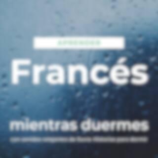 Aprender Francés Mientras Duermes Con Sonidos Relajantes de Lluvia: Historias para Dormir