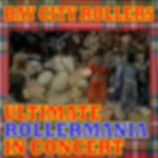 Ultimate Rollermania In Concert