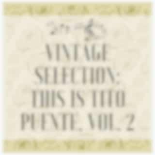 Vintage Selection: This Is Tito Puente, Vol. 2