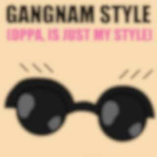 Gangnam Style (Oppa Is Just My Style)
