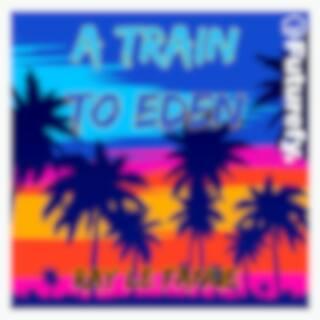 A Train to Eden