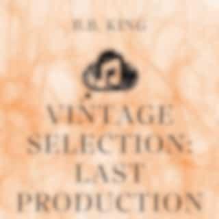 Vintage Selection: Last Production