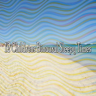 12 Childrens Binaural Sleepy Times