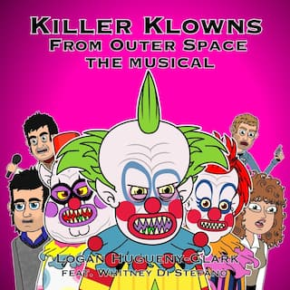 Killer Klowns from Outer Space the Musical (feat. Whitney Di Stefano)