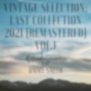 Vintage Selection: Last Collection, Vol. 1 (2021 Remastered Version)