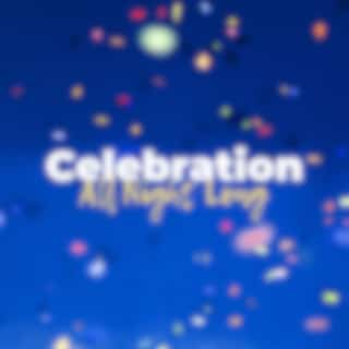 Celebration All Night Long: Deep Chillout Tunes