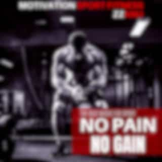 No Pain No Gain (The Best Music for Sport)