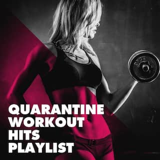 Quarantine Workout Hits Playlist