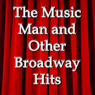 The Music Man and Other Broadway Hits