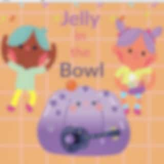 Jelly in the Bowl Song for Kids