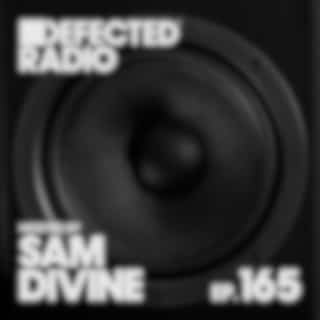Defected Radio Episode 165 (hosted by Sam Divine) (DJ Mix)