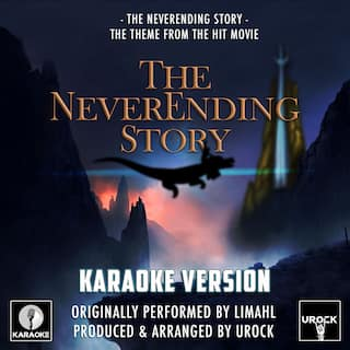 """The Neverending Story (From """"The Neverending Story"""") [Originally Performed By Limahl] (Karaoke Version)"""