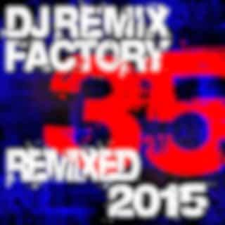DJ Remix Factory 2015 – 35 Remixed