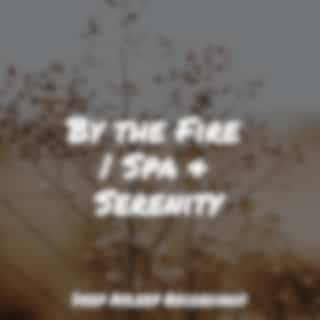 By the Fire | Spa & Serenity