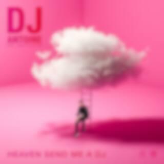 Heaven Send Me a DJ (DJ Antoine vs Mad Mark 2k21 Mix)