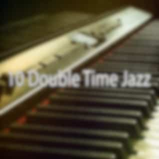 10 Double Time Jazz