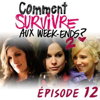 Comment survivre aux week-ends ?2 - Épisode 12