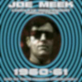 Joe Meek: Complete Independent Productions 1960-61