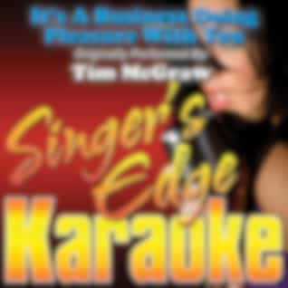 It's a Business Doing Pleasure with You (Originally Performed by Tim Mcgraw) [Karaoke Version]