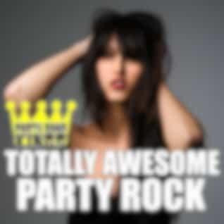 Totally Awesome Party Rock