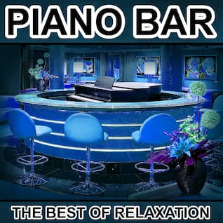 Piano Bar - The Best of Relaxation and Lounge Music