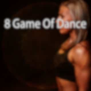 8 Game of Dance